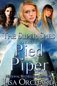 The Super Spies and the Pied Piper