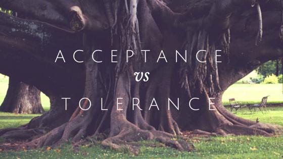 Acceptance vs. Tolerance