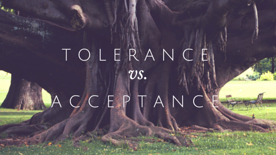 Tolerance vs. Acceptance